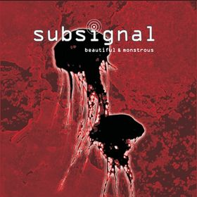 Beautiful and Monstrous by Subsignal