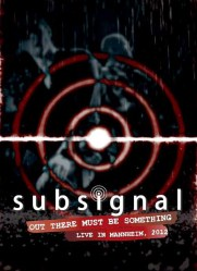 Out There Must Be Something by Subsignal
