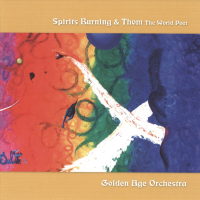 Golden Age Orchestra (& Thom The World Poet) by Spirits Burning