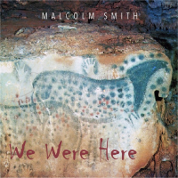 We Were Here by Malcolm Smith