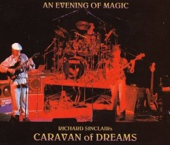 An Evening Of Magic (Richard Sinclair's Caravan Of Dreams)