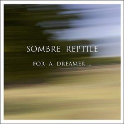 For A Dreamer ... by Sombre Reptile