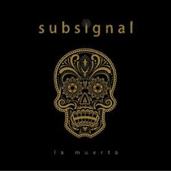 La Muerta by Subsignal