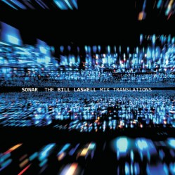 The Bill Laswell Mix Translations (with David Torn)
