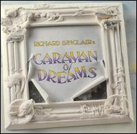 Richard Sinclair's Caravan Of Dreams by Richard Sinclair