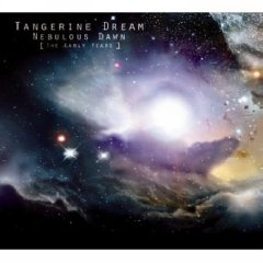 Nebulous Dawn (The Early Years) by Tangerine Dream