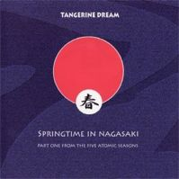 Springtime In Nagasaki - The Five Atomic Seasons Part One by Tangerine Dream