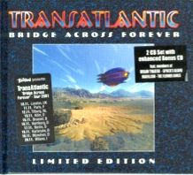 Bridge Across Forever Limited Edition by Transatlantic