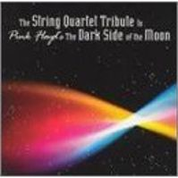 The String Quartet Tribute To Pink Floyd: The Dark Side Of The Moon by Tributes: Pink Floyd