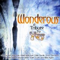 Wonderous, A Tribute to Yes by Tributes: Yes