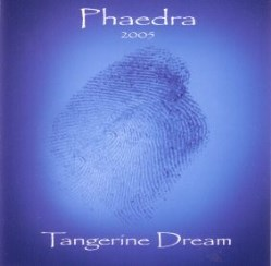 Phaedra 2005 by Tangerine Dream