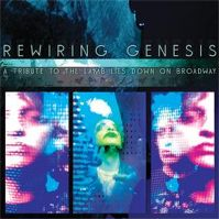 Rewiring Genesis: A Tribute to The Lamb Lies Down On Broadway by Tributes: Genesis