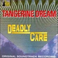 Deadly Care by Tangerine Dream