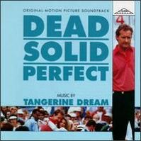 Dead Solid Perfect (Movie Soundtrack) by Tangerine Dream