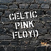 Celtic Pink Floyd by Tributes: Pink Floyd