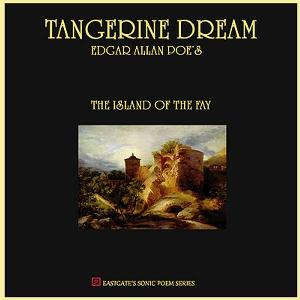 The Island Of The Fay - Edgar Allan Poe [Sonic Poem Series] by Tangerine Dream