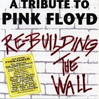 Re-Building The Wall - A Tribute To Pink Floyd by Tributes: Pink Floyd