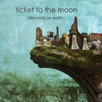 Dilemma On Earth by Ticket To The Moon