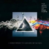 The Many Faces of Pink Floyd - A Journey Through the Inner World of Pink Floyd by Tributes: Pink Floyd