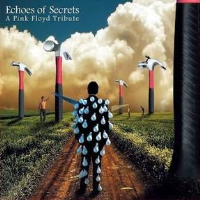 Echoes of Secrets - A Pink Floyd Tribute by Tributes: Pink Floyd