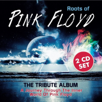 Roots of Pink Floyd: A Journey Through The Inner World of Pink Floyd by Tributes: Pink Floyd
