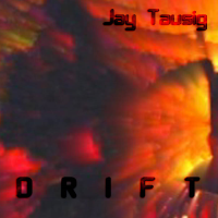 Drift by Jay Tausig