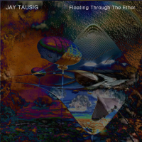 Floating Through The Ether by Jay Tausig