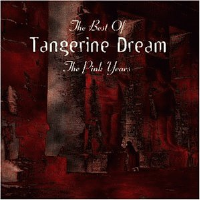 The Best of-The Pink Years by Tangerine Dream