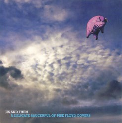 Us And Them - A Delicate Saucerful Of Pink Floyd Covers by Tributes: Pink Floyd