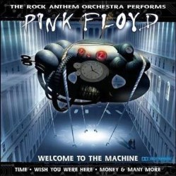 Welcome To The Machine (The Rock Anthem Orchestra Performs Pink Floyd) by Tributes: Pink Floyd