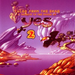 Tales From the Edge: A Tribute to the Music of Yes 2 by Tributes: Yes