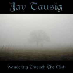 Wandering Through The Mist by Jay Tausig