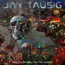 Walk The Bridges, Face The Demons by Jay Tausig