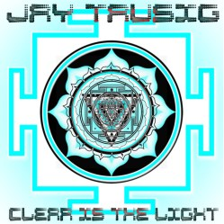 Clear Is The Light by Jay Tausig