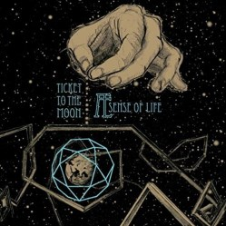 Æ Sense of Life by Ticket To The Moon