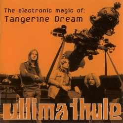 Ultima Thule: The Electronic Magic Of Tangerine Dream by Tangerine Dream