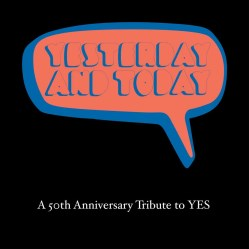 Yesterday And Today (A 50th Anniversary Tribute to Yes) by Tributes: Yes