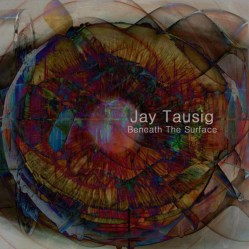 Beneath The Surface by Jay Tausig