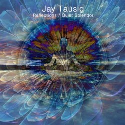 Reflections and Quiet Splendor by Jay Tausig