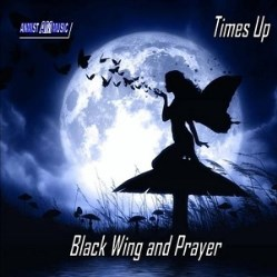 Black Wing and Prayer by Times Up