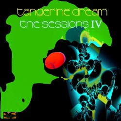 The Sessions IV by Tangerine Dream