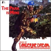 The Park Is Mine (Movie Soundtrack) by Tangerine Dream