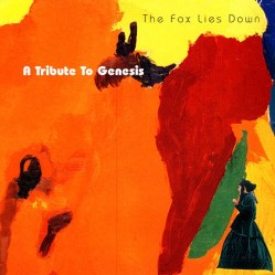 The Fox Lies Down A Tribute To Genesis by Tributes: Genesis