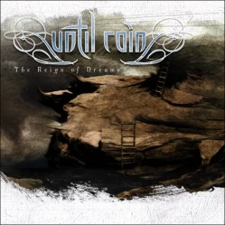 The Reign Of Dreams by Until Rain