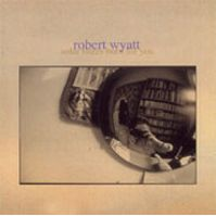 Solar Flares Burn for You by Robert Wyatt