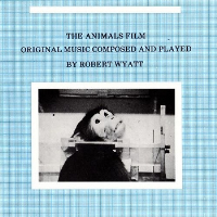 The Animals Film by Robert Wyatt