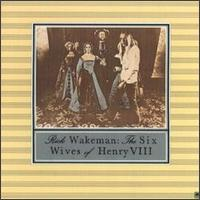 The Six Wives of Henry the VIII by Rick Wakeman