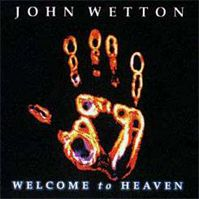 Welcome To Heaven by John Wetton