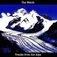 Tracks from the Alps by The Watch