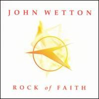 Rock Of Faith by John Wetton